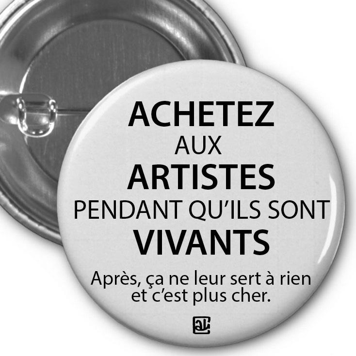 Achetez aux artistes pendant qu'ils sont vivants. Après, ça ne leur sert à rien et c'est plus cher.